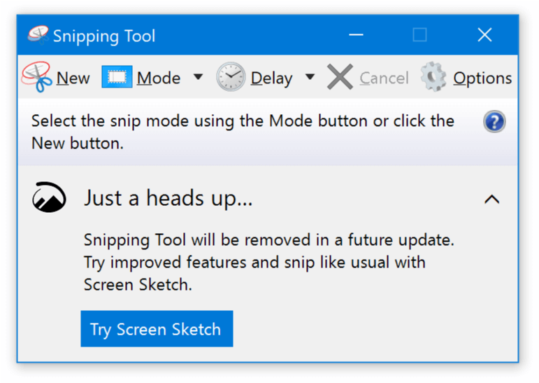 The Snipping Tool showing a link saying Snipping Tool will be removed in a future update. Trying improved features and snip like usual with Screen Sketch.